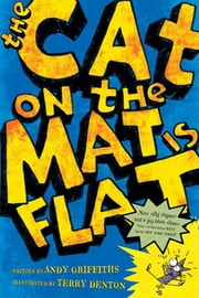 The Cat on the Mat Is Flat ebook by Andy Griffiths,Terry Denton