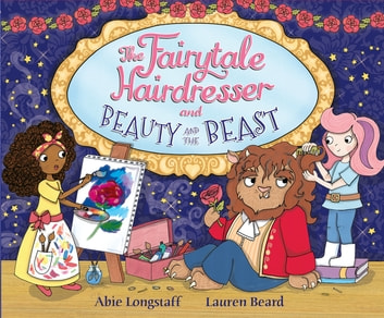 The Fairytale Hairdresser and Beauty and the Beast ebook by Abie Longstaff