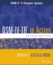DSM-IV-TR in Action - DSM-5 E-Chapter Update ebook by Sophia F. Dziegielewski