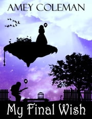 My Final Wish ebook by Amey Coleman