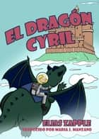 El dragón Cyril ebook by Elias Zapple