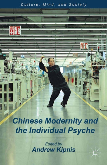 Chinese Modernity and the Individual Psyche ebook by
