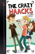 The Crazy Haacks y la cámara imposible (The Crazy Haacks 1) eBook by The Crazy Haacks