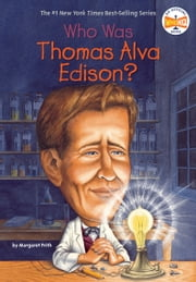 Who Was Thomas Alva Edison? 電子書 by Margaret Frith, Who HQ, John O'Brien