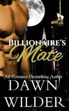 Billionaire's Mate ebook by
