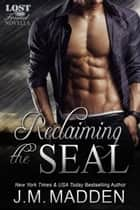 Reclaiming the SEAL - Lost and Found, #4.5 ebook by