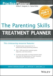The Parenting Skills Treatment Planner, with DSM-5 Updates ebook by Arthur E. Jongsma Jr.,Sarah Edison Knapp
