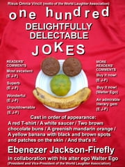 One Hundred Delightfully Delectable Jokes ebook by Ebenezer Jackson-Firefly