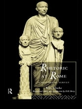 Rhetoric at Rome - A Historical Survey ebook by Professor M L Clarke,M. L. Clarke