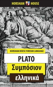 Symposium - Greek Language Version ebook by Plato,Nikos Kountouriotis (Translator)