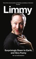Surprisingly Down to Earth, and Very Funny: My Autobiography ebook by Limmy