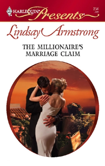The Millionaire's Marriage Claim ebook by Lindsay Armstrong