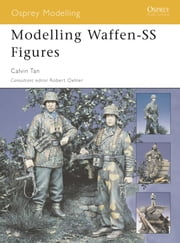 Modelling Waffen-SS Figures ebook by Calvin Tan