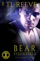 Bear Essentials ebook by TL Reeve