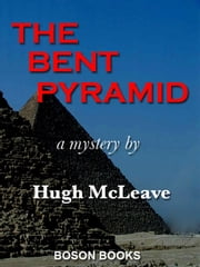 The Bent Pyramid ebook by Hugh  McLeave