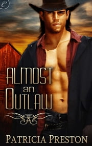 Almost an Outlaw ebook by Patricia Preston
