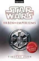Star Wars™ Erben des Imperiums ebook by Timothy Zahn, Thomas Ziegler, Andreas Kasprzak