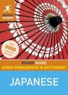 Rough Guide Audio Phrasebook and Dictionary - Japanese ebook by Rough Guides