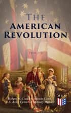 The American Revolution (Vol. 1-3) - Illustrated Edition ebook by Robert W. Coakley, Stetson Conn, U.S. Army Center of Military History