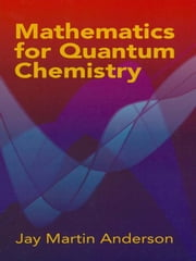 Mathematics for Quantum Chemistry ebook by Jay Martin Anderson