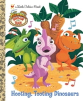 Hooting, Tooting Dinosaurs (Dinosaur Train) ebook by Andrea Posner-Sanchez