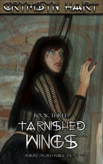 Tarnished Wings Book Three ebook by Crymsyn Hart