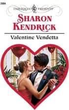 The Valentine Vendetta ebook by Sharon Kendrick