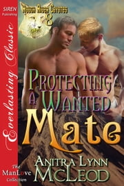 Protecting a Wanted Mate ebook by Anitra Lynn McLeod