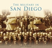 The Military in San Diego ebook by Scott McGaugh