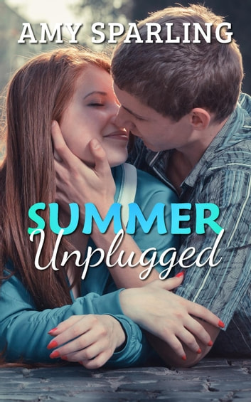 Summer Unplugged - Summer Unplugged, #1 ebook by Amy Sparling