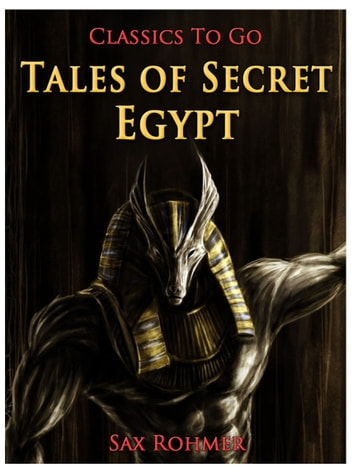 Tales of Secret Egypt ebook by Sax Rohmer
