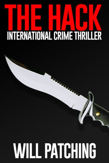 The Hack: International Crime Thriller ebook by Will Patching