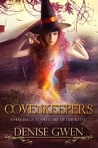 Covenkeepers eBook by Denise Gwen