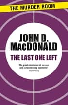 The Last One Left ebook by John D. MacDonald