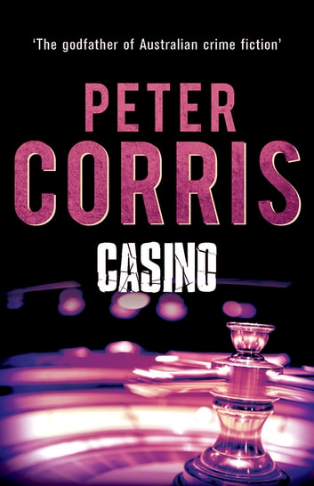 Casino - Cliff Hardy 18 ebook by Peter Corris