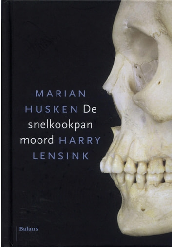De snelkookpanmoord ebook by Marian Husken,Harry Lensink