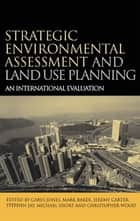 Strategic Environmental Assessment and Land Use Planning - An International Evaluation ebook by Michael Short, Mark Baker, Jeremy Carter,...