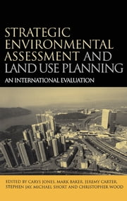 Strategic Environmental Assessment and Land Use Planning - An International Evaluation ebook by Michael Short,Mark Baker,Jeremy Carter,Stephen Jay,Carys Jones
