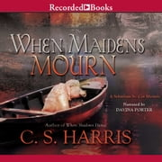 When Maidens Mourn audiobook by C.S. Harris