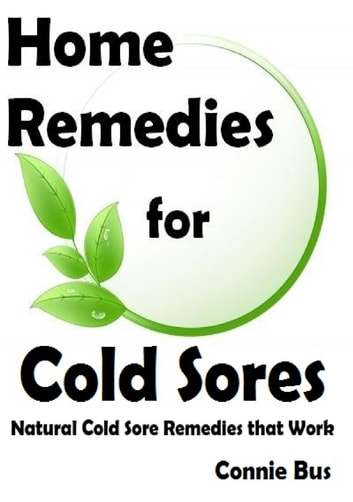 Home Remedies For Cold Sores Natural Cold Sore Remedies That Work