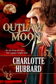 Outlaw Moon ebook by Charlotte Hubbard