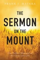 The Sermon on the Mount ebook by Frank J. Matera