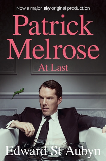 At Last: A Patrick Melrose Novel 5 ebook by Edward St Aubyn