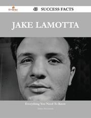 Jake LaMotta 43 Success Facts - Everything you need to know about Jake LaMotta ebook by Debra Mccormick