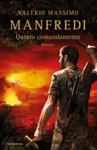 Quinto comandamento ebook by Valerio Massimo Manfredi
