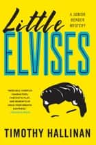 Little Elvises (Junior Bender #2) ebook by