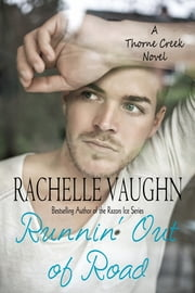 Runnin' Out of Road - A Hitchhiker Road Trip Romance ebook by Rachelle Vaughn