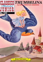 Thumbelina - Classics Illustrated Junior #520 ebook by Hans Christian Andersen
