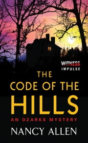 The Code of the Hills - An Ozarks Mystery ebook by Nancy Allen
