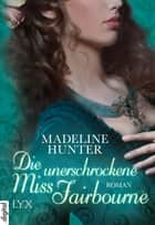 Die unerschrockene Miss Fairbourne ebook by Madeline Hunter,Anja Mehrmann
